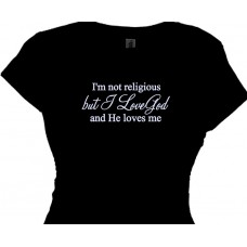 I'm not religious but I love God and He loves me - Faith T-Shirt